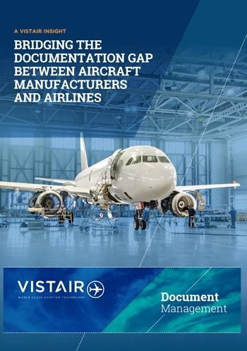 Download Vistair's whitepaper - ' Bridging the Documentation Gap Between Aircraft Manufacturers and Airlines'