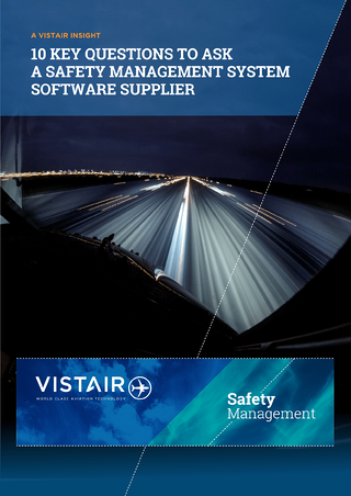 Download the free Vistair insight 10 Questions to Ask a Safety Management System Software Supplier
