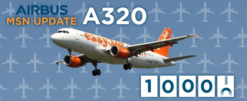 Airbus A320 5 Digit MSN update - Photo courtesy of  Roger Lockwood