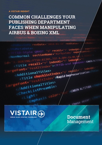 Download Vistair's insight Common challenges your publishing department face manipulating Boeing and Airbus XML data