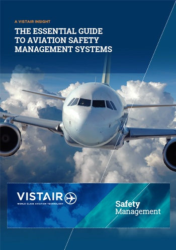 A Vistair Insight - essential guide to aviation safety management systems
